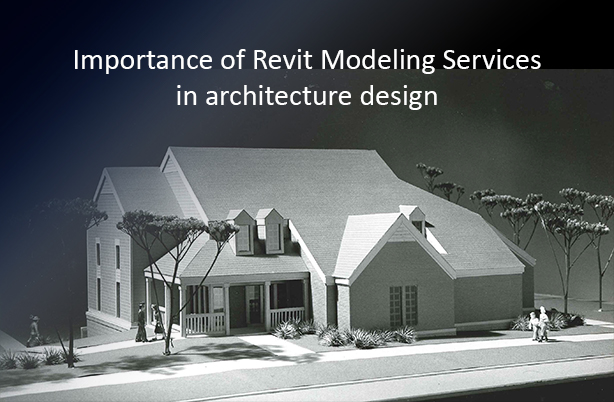 Importance of Revit Modeling Services in Architecture Design