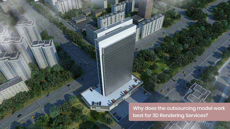Why does the outsourcing model work best for 3D Rendering Services?