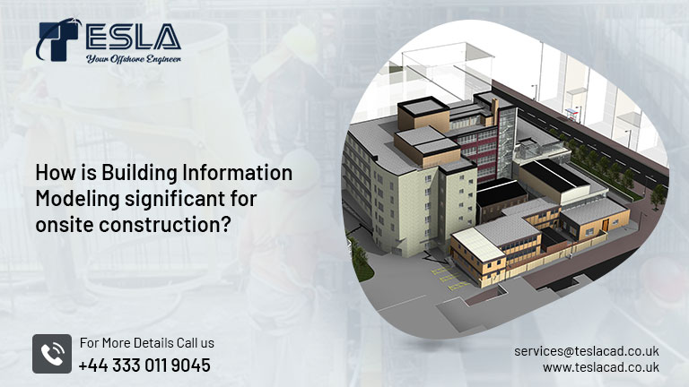 How is Building Information Modeling significant for onsite construction