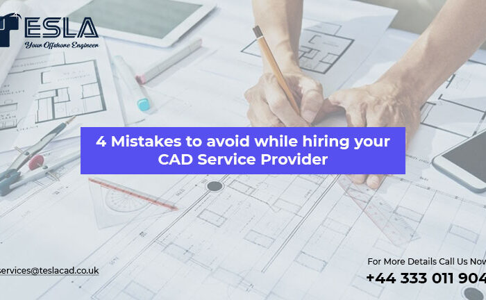 4 Mistakes to avoid while hiring your CAD Service Provider