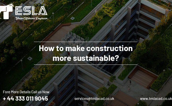 In the current article we look at the four ways in which construction industry can be become more sustainable.